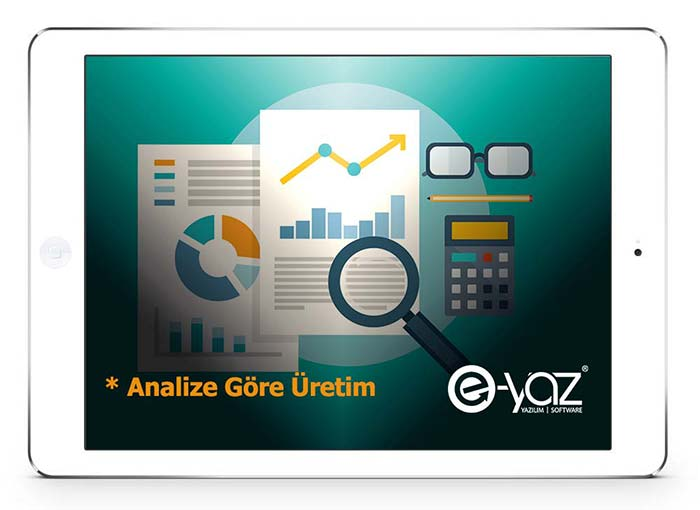 E-Yaz Özel Yazılım Analize Göre Üretim