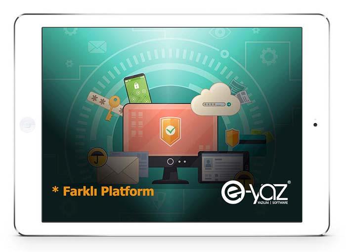 E-Yaz Özel Yazılım Özel Yazılım ile Farklı Platformlarda Çalışma